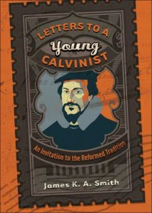 letters to a young calvinist